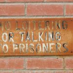 No Loitering or talking to prisoners